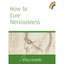 How to Cure Nervousness: (cw 143)