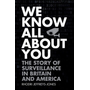 ISBN We Know All About You ( The Story of Surveillance in Britain and America ) English
