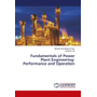 Fundamentals of Power Plant Engineering: Performance and Operation