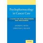 Psychopharmacology in Cancer Care: A Guide for Non-Prescribers and Prescribers