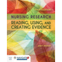 Nursing Research: Reading, Using and Creating Evidence: Reading, Using and Creating Evidence [With Access Code]
