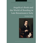 ISBN Angelica's Book and the World of Reading in Late Renaissance Italy