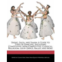 Swing, Salsa, and Samba: A Guide to Types of Dancing, Including Competitive, Non-Competitive, Classical, Ballroom, Latin Dance, Ballet, and Mor