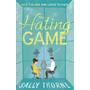 Hachette UK The Hating Game: 'Warm, witty and wise' The Daily Mail book English Paperback 384 pages