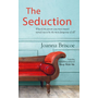 The Seduction: An Addictive New Story of Desire and Obsession from the Bestselling Author of Sleep with Me