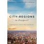 City-Regions in Prospect?: Exploring the Meeting Points Between Place and Practice