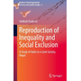 Reproduction of Inequality and Social Exclusion