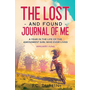 The Lost and Found Journal of Me