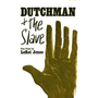 ISBN Dutchman and the Slave
