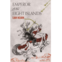 ISBN Emperor of the Eight Islands book English Paperback 448 pages