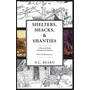 Shelters, Shacks, and Shanties: An Illustrated Guide to Wilderness Shelters