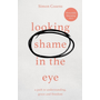 Looking Shame in the Eye