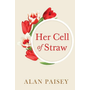 Her Cell of Straw