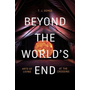 Beyond the World's End