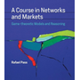 A Course in Networks and Markets