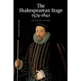 The Shakespearean Stage 1574-1642