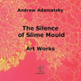 The Silence of Slime Mould