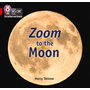 Zoom to the Moon