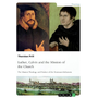 Luther, Calvin and the Mission of the Church
