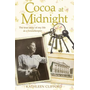 Cocoa at Midnight: The Real Story of My Time as a Housekeeper