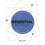 Essential Science: The Only Science Book You Will Ever Need