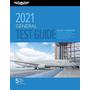 General Test Guide 2021: Pass Your Test and Know What Is Essential to Become a Safe, Competent Amt from the Most Trusted Source in Aviation Tra
