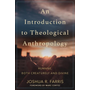 ISBN An Introduction to Theological Anthropology (Humans, Both Creaturely and Divine) book English Paperback 336 pages