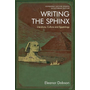 Writing the Sphinx: Literature, Culture and Egyptology