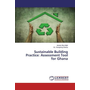 Sustainable Building Practice: Assessment Tool for Ghana