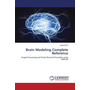 Brain Modeling Complete Reference - Image Processing and Finite Element Principles using MatLab