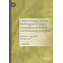 Understanding Chinese Multilingual Scholars' Experiences of Writing and Publishing in English