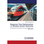 Response Time Optimization in Wireless Sensor Networks - A Systematical Case Study on On-board Rapid Transit Applications