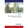 Discomfitures In Implants - Surgical And Mechanical Lapses