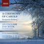 A Ceremony Of Carols/An English Day Book