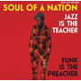 Soul of a Nation: Jazz is the Teacher, Funk is the Preacher: Afro-Centric Jazz, Street Funk and the Roots of Rap in the Black Power