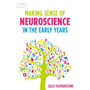 ISBN Making Sense of Neuroscience in the Early Years