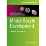 Mouse Oocyte Development - Methods and Protocols