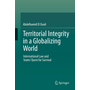Territorial Integrity in a Globalizing World - International Law and States' Quest for Survival