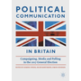 Political Communication in Britain - Campaigning, Media and Polling in the 2017 General Election