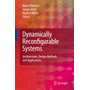 Dynamically Reconfigurable Systems - Architectures, Design Methods and Applications