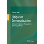 Litigation Communication - Crisis and Reputation Management in the Legal Process