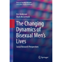 The Changing Dynamics of Bisexual Men's Lives - Social Research Perspectives