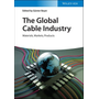 The Global Cable Industry - Materials, Markets, Products