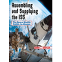 Assembling and Supplying the ISS - The Space Shuttle Fulfills Its Mission