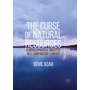 The Curse of Natural Resources - A Developmental Analysis in a Comparative Context