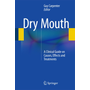 Dry Mouth - A Clinical Guide on Causes, Effects and Treatments