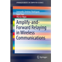 Amplify-and-Forward Relaying in Wireless Communications