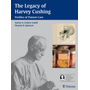 The Legacy of Harvey Cushing - Profiles of Patient Care