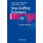 Sinus Grafting Techniques - A Step-by-Step Guide