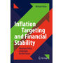 Inflation Targeting and Financial Stability - Monetary Policy Challenges for the Future